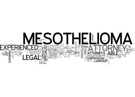WHY OPT FOR AN EXPERIENCED MESOTHELIOMA ATTORNEY TEXT WORD CLOUD CONCEPT