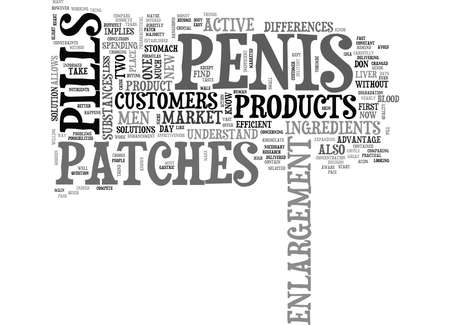 assimilate: WHY PENIS PATCHES ARE BETTER THAN PENIS PILLS TEXT WORD CLOUD CONCEPT Illustration