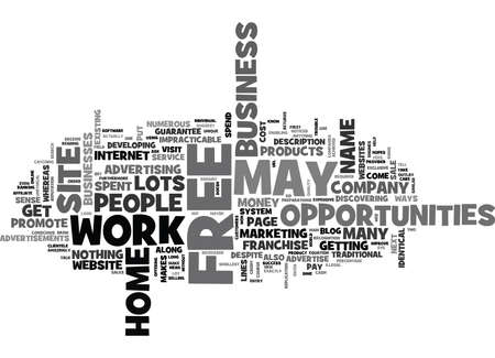 WORK AT HOME OPPORTUNITIES FOR FREE DOESN T MEAN IT MAY NOT COME WITH A COST TEXT WORD CLOUD CONCEPT Illustration