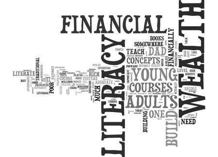 YOUNG ADULTS NEED TO SEEK WEALTH LITERACY NOT FINANCIAL LITERACY TEXT WORD CLOUD CONCEPT