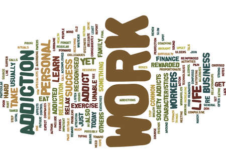 ARE YOU A WORK ADDICT Text Background Word Cloud Concept