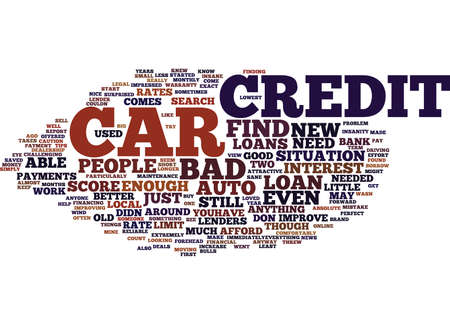 AUTO LOANS FOR PEOPLE WITH BAD CREDIT INSANITY TURNED SANE Text Background Word Cloud Concept Ilustração