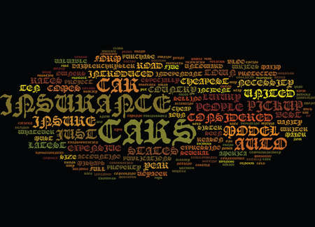 necessity: AUTO INSURANCE BE IT CHEAP OR EXPENSIVE Text Background Word Cloud Concept