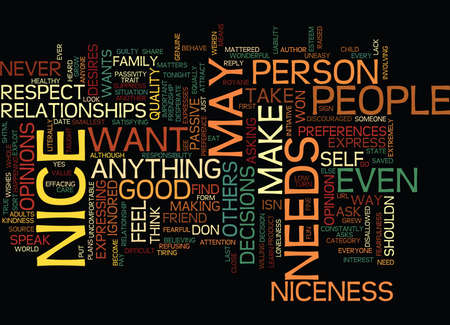 ARE YOU TOO NICE FOR YOUR OWN GOOD Text Background Word Cloud Concept