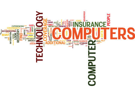 ARE YOUR COMPUTERS AND TECHNOLOGY COVERED Text Background Word Cloud Concept