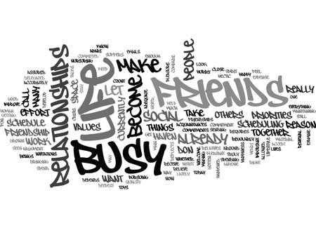 ARE YOU TOO BUSY FOR FRIENDSHIP Text Background Word Cloud Concept
