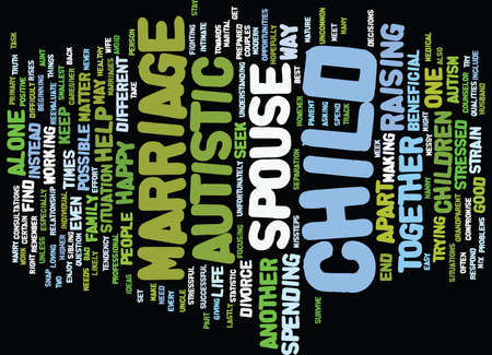 AUTISTIC CHILDREN AND THE STRAIN ON MARRIAGE Text Background Word Cloud Concept
