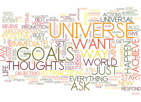 ATTRACT THE UNIVERSE AND ACHIEVE YOUR GOALS Text Background Word Cloud Concept
