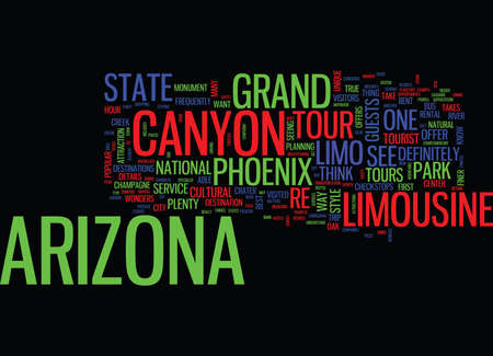 ARIZONA LIMOUSINE TOURS CAN TAKE YOU ANYWHERE Text Background Word Cloud Concept