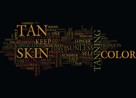 AS SUMMER FADES YOUR TAN DOESN T HAVE TO Text Background Word Cloud Concept Illustration
