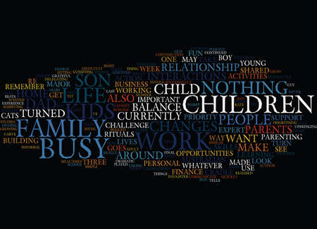ARE YOU TOO BUSY FOR YOUR KIDS Text Background Word Cloud Concept Illustration