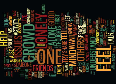 ARE YOU LONELY IN THIS CROWD Text Background Word Cloud Concept