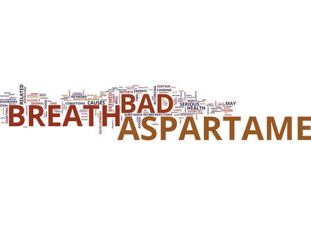 ASPARTAME AND BAD BREATH Text Background Word Cloud Concept