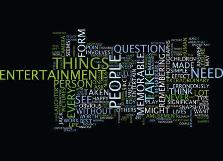 ARE YOU IN SEARCH OF A MEMORABLE ENTERTAINMENT Text Background Word Cloud Concept