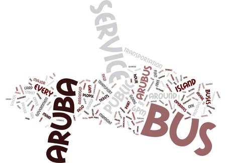 ARUBA BUS SERVICE Text background in word cloud concept