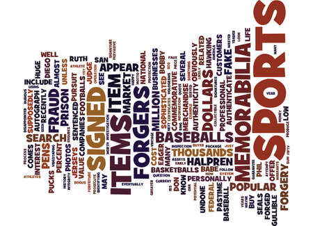 signed: ARE YOUR SPORTS MEMORABILIA FAUX OR Text Background Word Cloud Concept Illustration