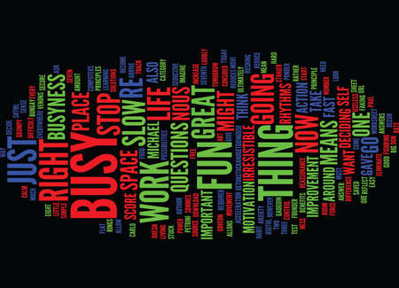 ARE YOU TOO BUSY TO HAVE FUN Text Background Word Cloud Concept Illustration