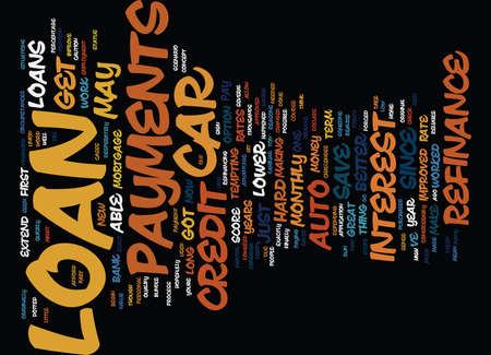 AUTO REFINANCE LOANS CAN MEAN LOWER PAYMENTS Text background in word cloud concept Ilustração