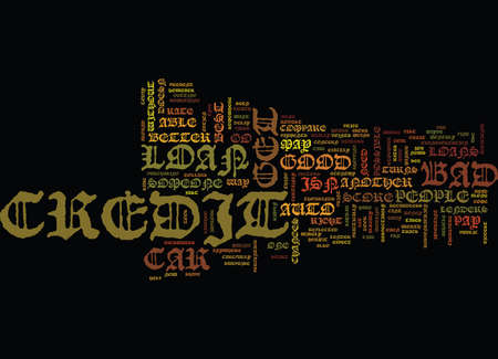 AUTO LOANS WITH BAD CREDIT MOST PEOPLE CANT DO WITHOUT Text Background Word Cloud Concept