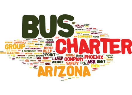 ARIZONA CHARTER BUS RENTAL TIPS Text Background Word Cloud Concept Illustration