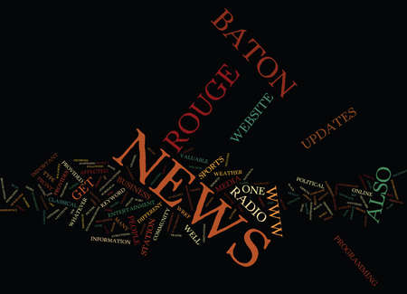 BATON ROUGE NEWSPAPERS Text Background Word Cloud Concept