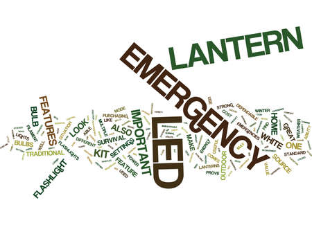 anton: EMERGENCY LED LANTERN THE FEATURES THAT MAKE IT IMPORTANT FOR HOMES Text Background Word Cloud Concept Illustration