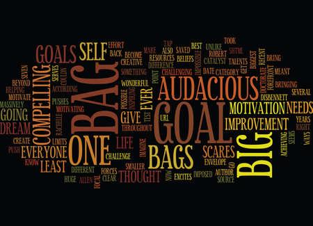EVERYONE NEEDS A BAG BIG AUDACIOUS GOAL Text Background Word Cloud Concept Ilustração