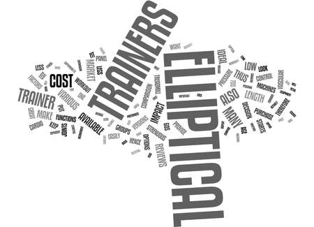 ELLIPTICAL TRAINERS ARE LOW IMPACT Text Background Word Cloud Concept Illustration