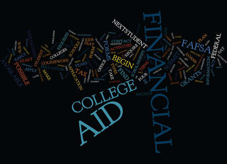 FINANCIAL AID WHEN SHOULD I APPLY FOR Text Background Word Cloud Concept
