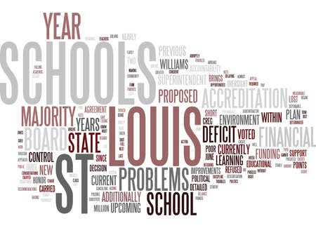 FINANCIAL AND POLITICAL PROBLEMS PLAGUE THE TROUBLED ST LOUIS SCHOOLS Text Background Word Cloud Concept