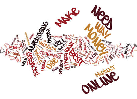 BEST WAY TO MAKE MONEY ONLINE WHAT IT TAKES Text Background Word Cloud Concept