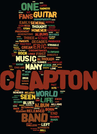 ERIC CLAPTON SLOWHAND RETURNS TO THE STAGE IN Text Background Word Cloud Concept Illustration