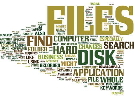 FIND FILES ON THE HARD DISK FASTER Text Background Word Cloud Concept