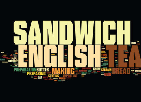 ENGLISH TEA SANDWICH HINTS AND TIPS Text Background Word Cloud Concept