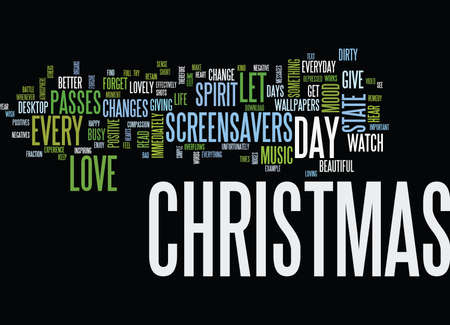 ENJOY CHRISTMAS EVERYDAY WITH CHRISTMAS SCREENSAVERS Text Background Word Cloud Concept