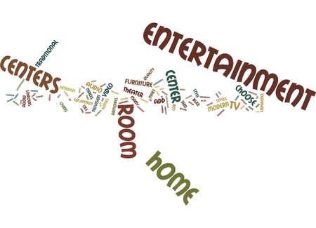 ENTERTAINMENT CENTERS Text Background Word Cloud Concept