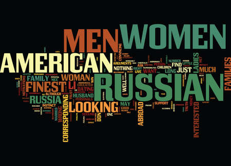 FINEST RUSSIAN WOMEN STILL WANT AMERICAN MEN WHY Text Background Word Cloud Concept Illustration