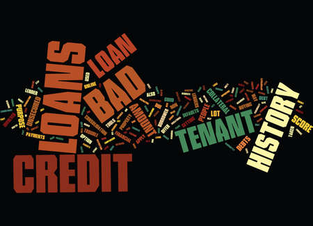 END YOUR FINANCIAL WORRIES WITH BAD CREDIT HISTORY TENANT LOAN Text Background Word Cloud Concept