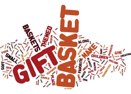 EVER WANTED TO MAKE YOUR OWN THEMED GIFT BASKETS Text Background Word Cloud Concept Illustration