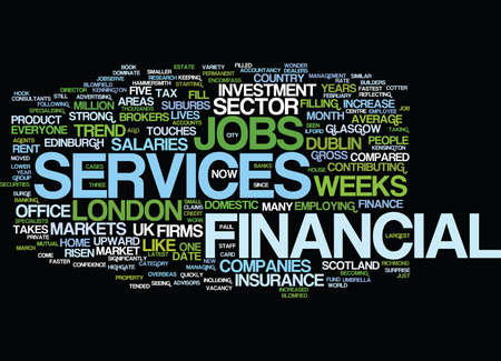 FINANCIAL SERVICES JOBS MARKETS A STRONG UPWARD TREND Text Background Word Cloud Concept