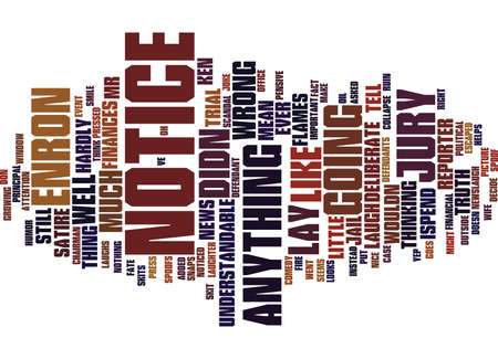 ENRON TRIAL GOES TO JURY KEN LAY DOESN T NOTICE Text Background Word Cloud Concept