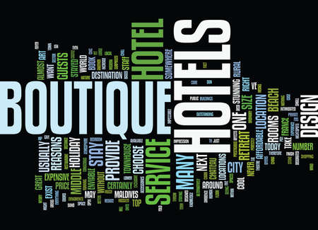 FIVE GREAT REASONS TO STAY IN A BOUTIQUE HOTEL Text Background Word Cloud Concept