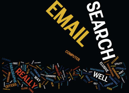 EMAIL SEARCH WHAT THE Text Background Word Cloud Concept Illustration