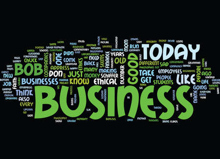 sue: ETHICS IN BUSINESS A LOST ART Text Background Word Cloud Concept Illustration