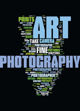 FINE ART PHOTOGRAPHY Text Background Word Cloud Concept Illustration