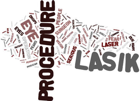 ELIMINATE YOUR FEARS OF LASIK Text Background Word Cloud Concept