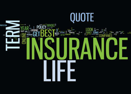 EVERYBODY WANTS THE BEST TERM LIFE INSURANCE QUOTE Text Background Word Cloud Concept