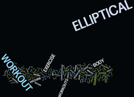 ELLIPTICAL WORKOUTS Text Background Word Cloud Concept Illustration