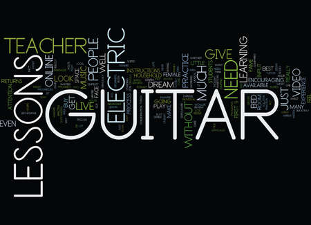 ELECTRIC GUITAR LESSONS THE HUNGER RETURNS Text Background Word Cloud Concept Illustration