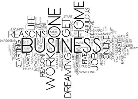 FIVE FABULOUS REASONS TO START YOUR OWN HOME BASED BUSINESS Text Background Word Cloud Concept